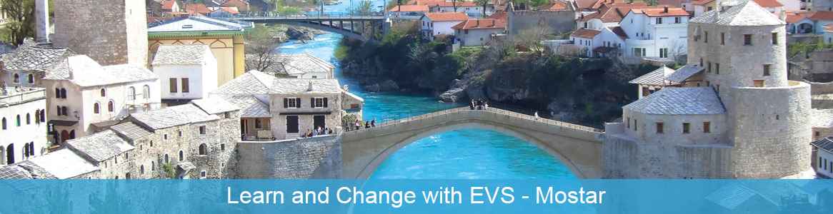Európska dobrovoľnícka služba Learn and Change with EVS v Mostar, Bosna a Hercegovina