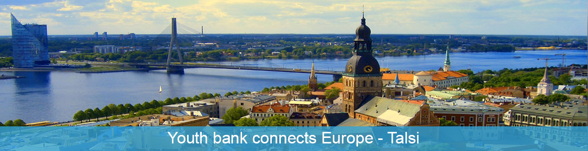 Európska dobrovoľnícka služba Youth bank connects Europe v Talsi, Lotyšsko