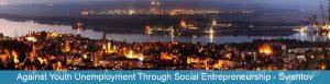 Mládežnícka výmena Against Youth Unemployment Through Social Entrepreneurshipv Svishtow, Bulharsko