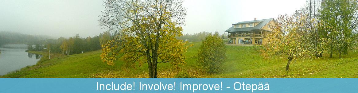 Include! Involve! Improve!