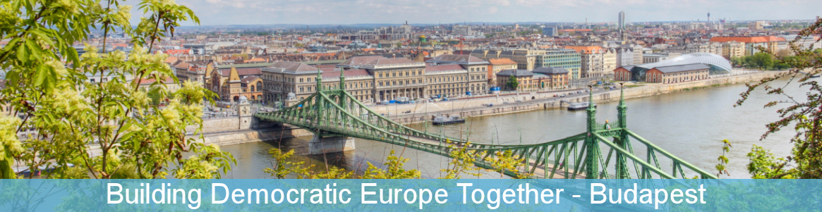 Building democratic Europe - Budapest
