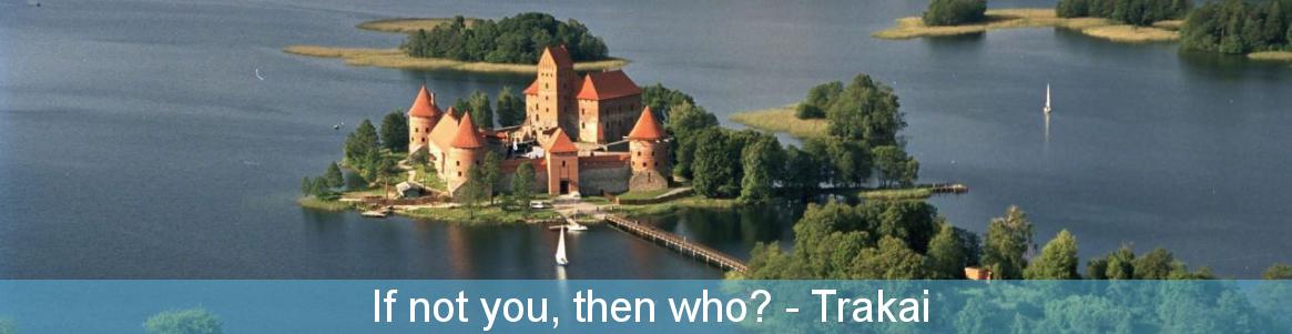 If not you, then who? Trakai