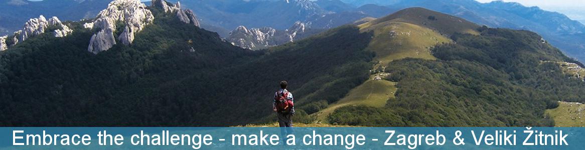 Embrace the challenge - make a change - Zagreb & Veliki Žitnik