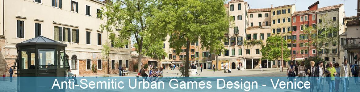 Anti-Semitic Urban Games Design