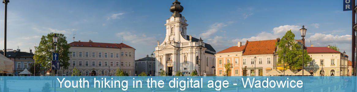 Youth hiking in the digital age – Wadowice