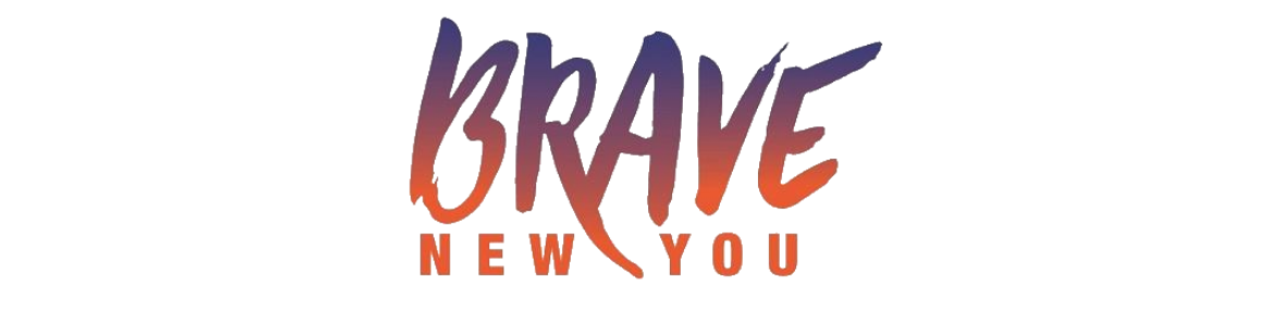 Brave New You – RELOADED