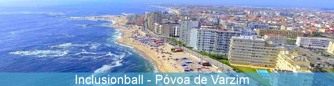 Póvoa de Varzim - inclusionball